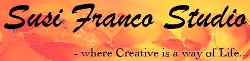 FINE ART BY SUSI FRANCO -                                        Welcome to my studio ~