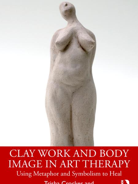 Claywork & Body Image by Dr Trisha Crocker & Dr Susan Carr