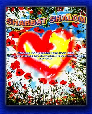 Joh 15:13~Shabbat Shalom
