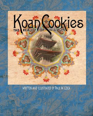 Koan Cookies:The Reality of Illusion (signed copy to be mailed $14.99 + $5.00 shipping)