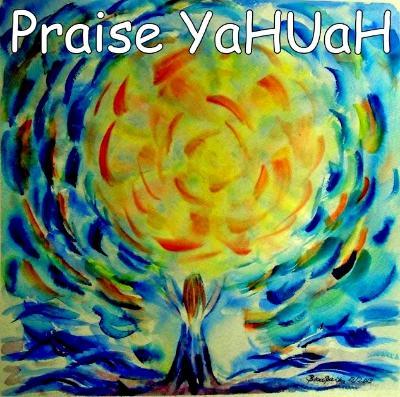 Praise YaHUaH